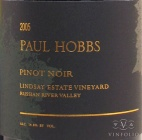 2005 Paul Hobbs - Pinot Noir Lindsay Estate Vineyard
