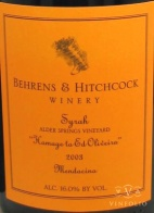 2003 Behrens & Hitchcock - Syrah Alder Springs Vineyard Homage to Ed Oliveira